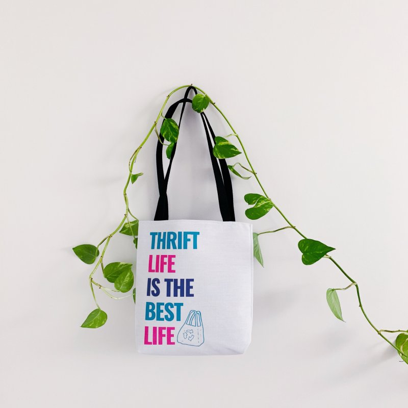 Thrift Life is the Best Life in Tote Bag by Secondhand Swag