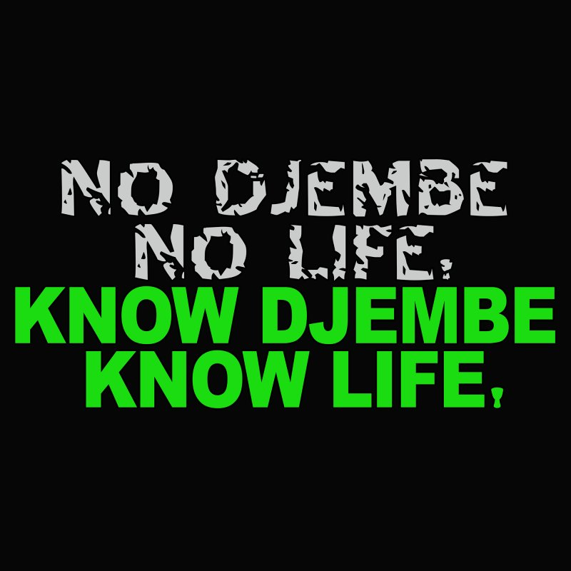 Know Life in  by DJEMBEFOLEY Shop
