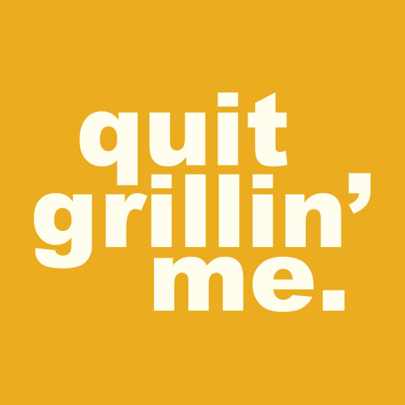 Quit Grillin' Me in Blank Journal Notebook by Eyeball Girl Creative