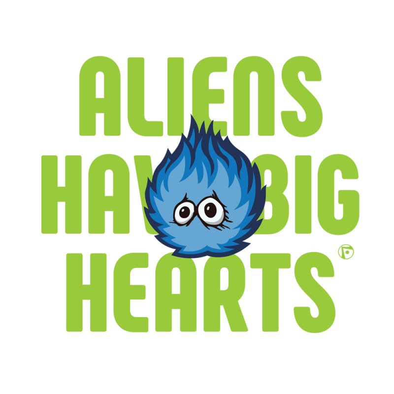 Aliens have big hearts. by Funked