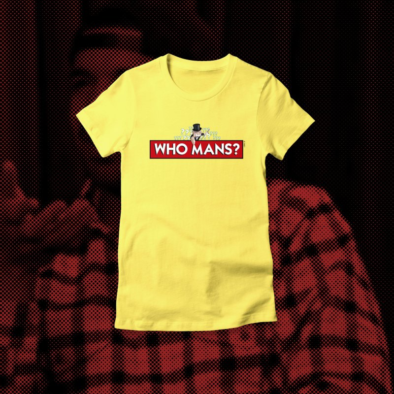 WHO MANS?! in Women's Fitted T-Shirt Light Yellow by FWMJ's Shop