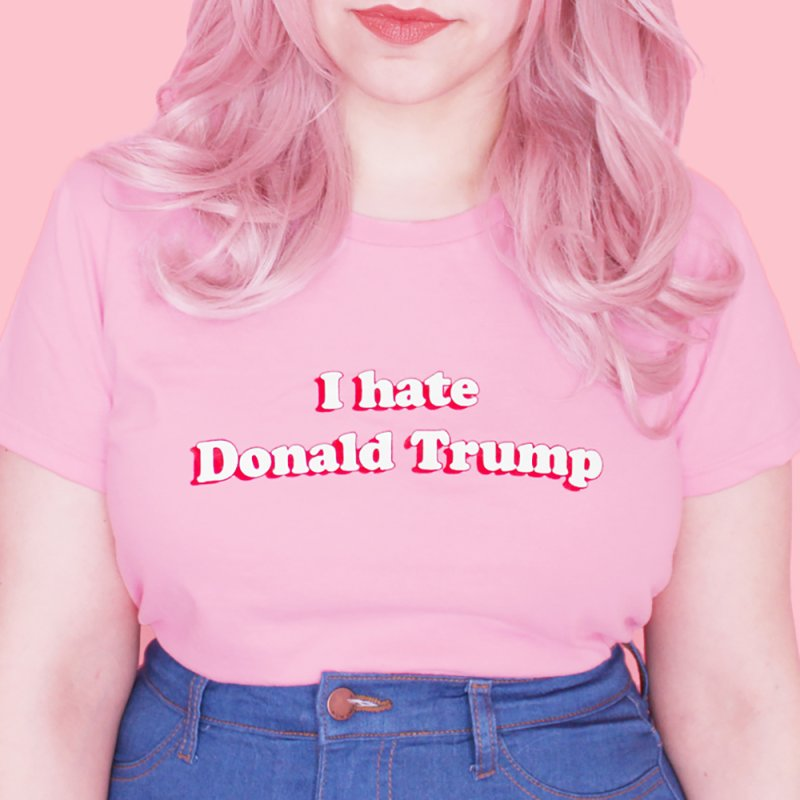 I hate Donald Trump by Kate Gabrielle's Artist Shop