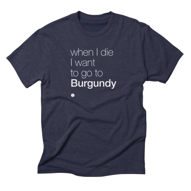 When I Die I Want To Go To Burgundy by Salty Shirts