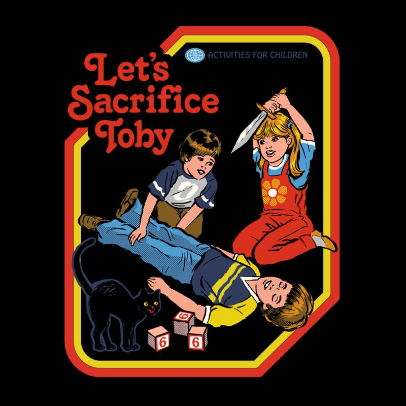 Let's Sacrifice Toby by Steven Rhodes