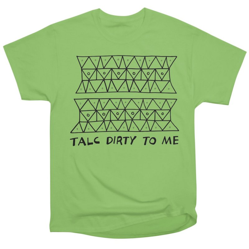 Talc Dirty to Me by Tectonic City