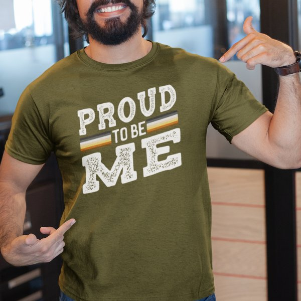 Design for Proud To Be Me a Gay Bear Pride