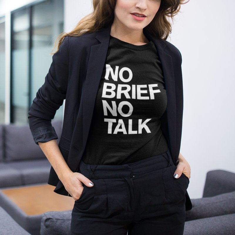 No Brief No Talk in Women's Fitted T-Shirt Black by The Incumbent Agency