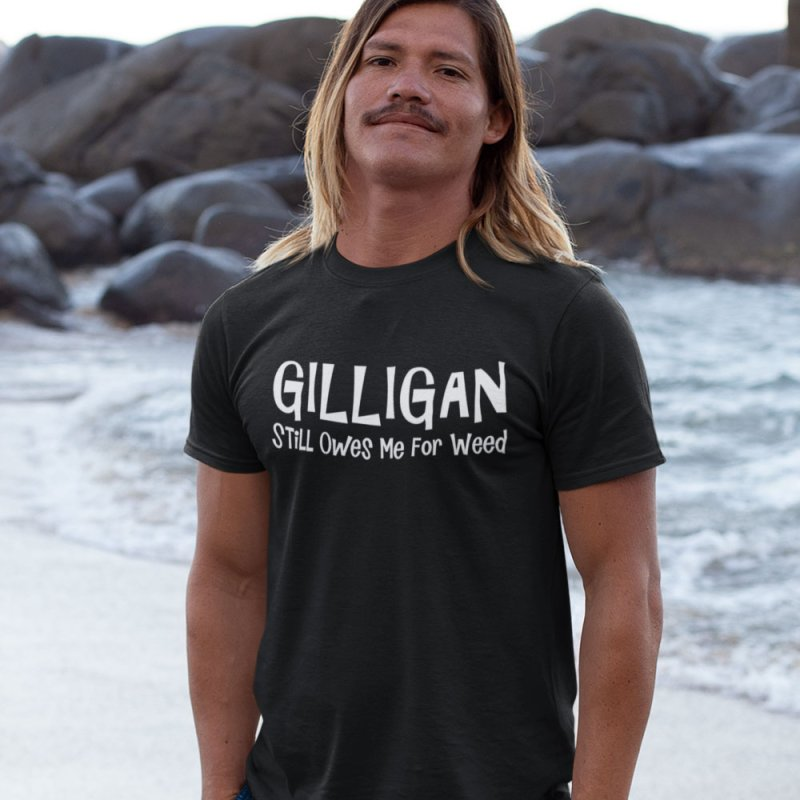 Gilligan Still Owes Me For Weed in Men's Extra Soft T-Shirt Black by Toxic Onion