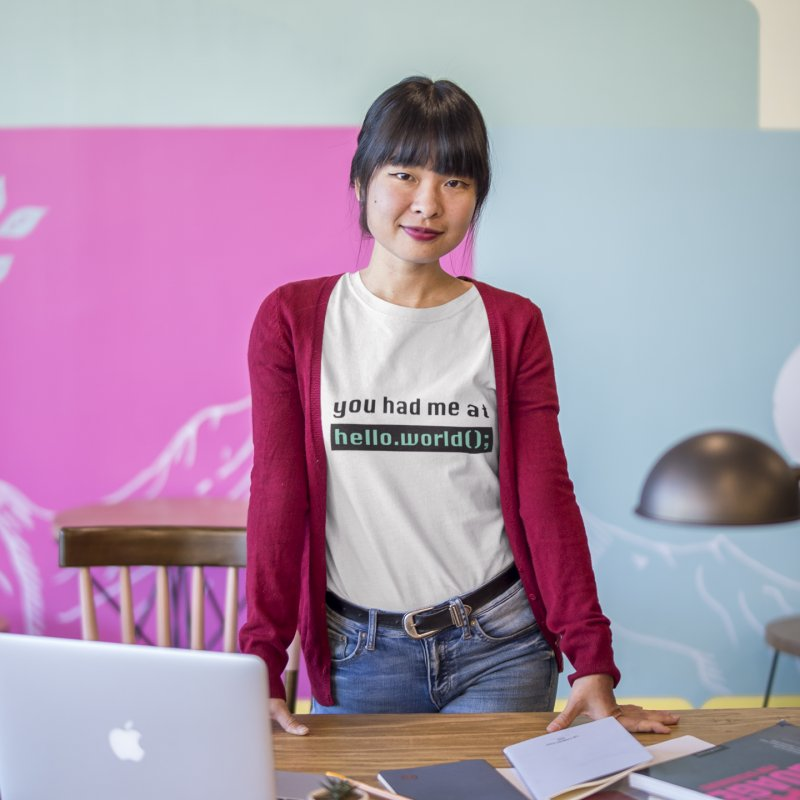 You had me at hello.world(); in Women's Fitted T-Shirt White by Women in Technology Online Store