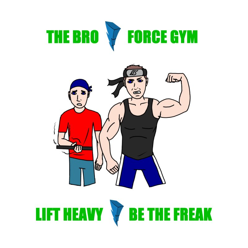 The Bro Force Gym   by AComicStudios's Artist Shop