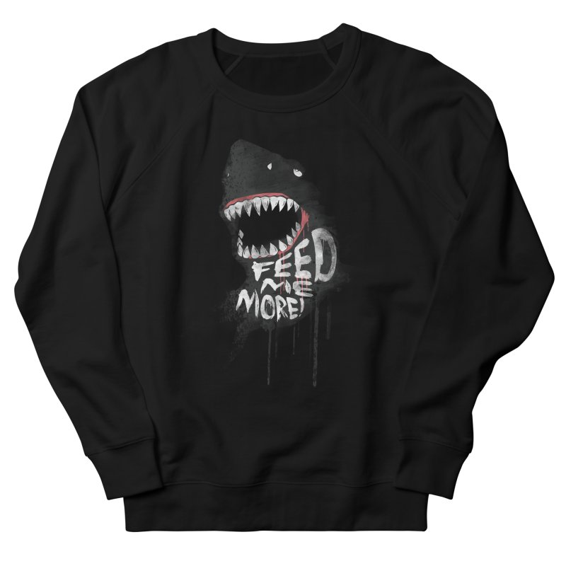 Feed Me More Women's French Terry Sweatshirt by AGIMATNIINGKONG's Artist Shop