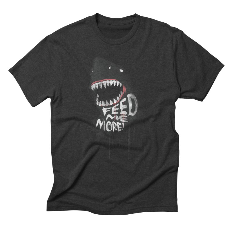 Feed Me More Men's Triblend T-Shirt by AGIMATNIINGKONG's Artist Shop