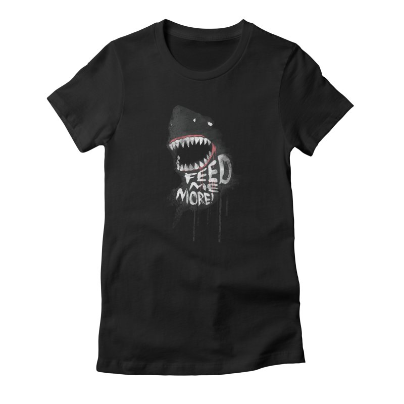 Feed Me More Women's Fitted T-Shirt by AGIMATNIINGKONG's Artist Shop