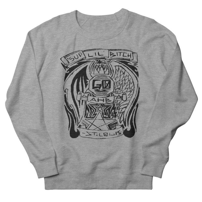 Sup Lil Bitch Men's Sweatshirt by ArtHeartB
