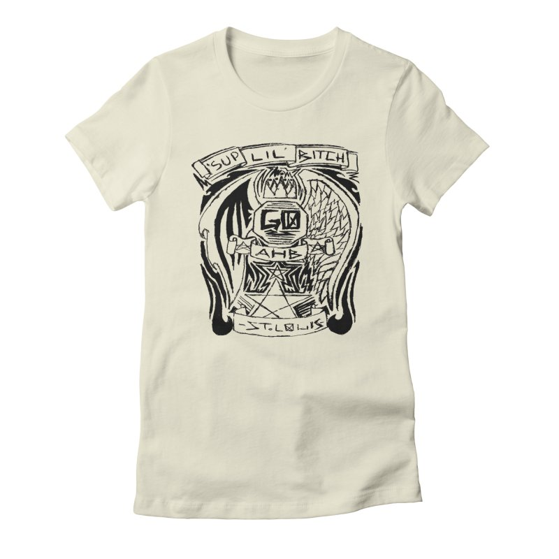 Sup Lil Bitch Women's Fitted T-Shirt by ArtHeartB