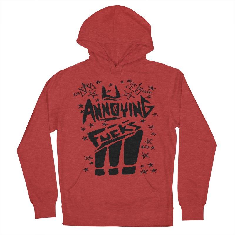 U Annoying Fucks Women's Pullover Hoody by ArtHeartB