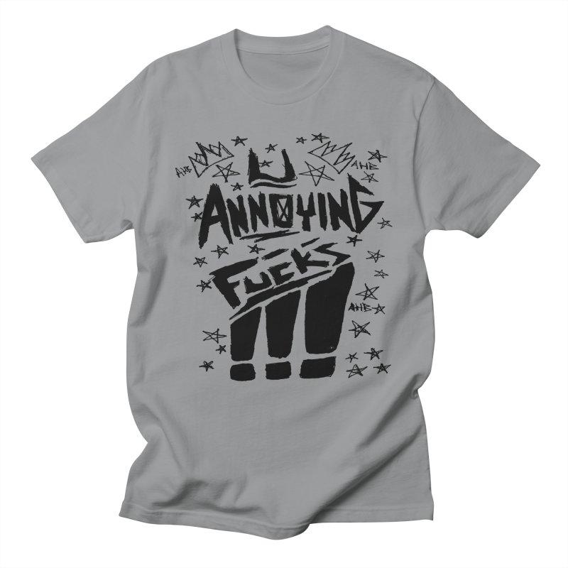 U Annoying Fucks Men's T-Shirt by ArtHeartB