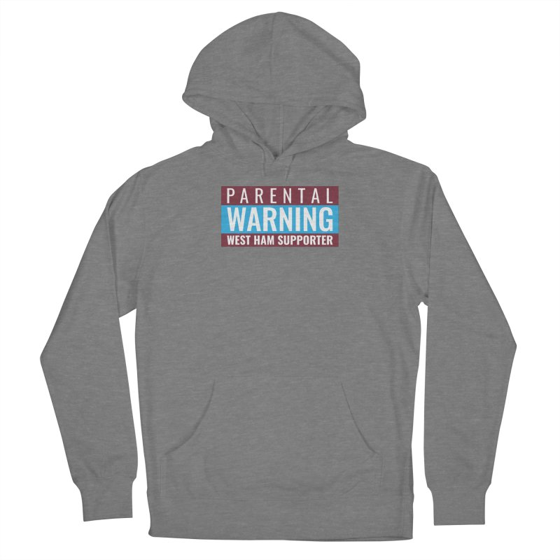 Parental Warning West Ham Supporter Women's Pullover Hoody by American Hammers Official Team Store