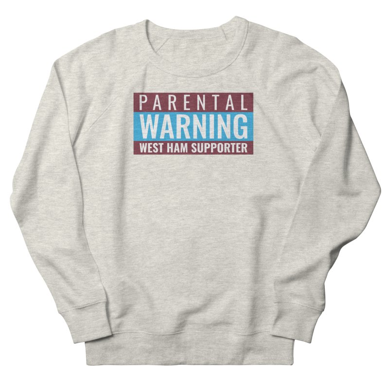 Parental Warning West Ham Supporter Women's Sweatshirt by American Hammers Official Team Store