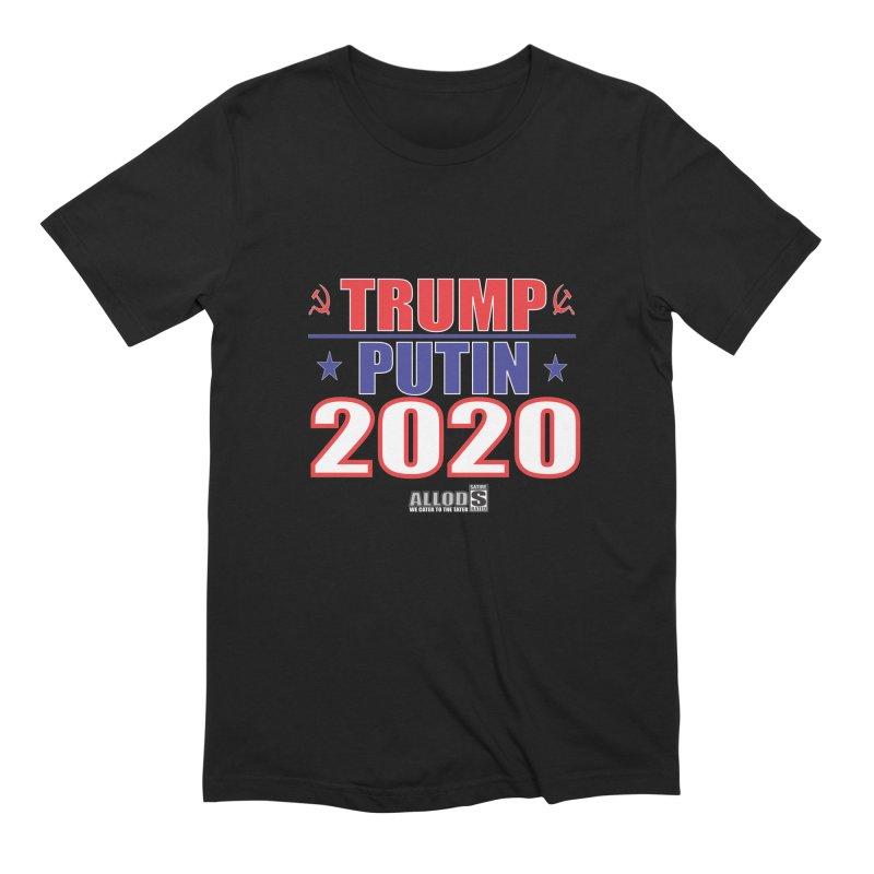 TRUMP PUTIN 2020! MAKE AMERICA BORSHT AGAIN! in Men's Extra Soft T-Shirt Black by America's Last Line of Defense