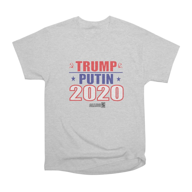 TRUMP PUTIN 2020! MAKE AMERICA BORSHT AGAIN! Men's T-Shirt by America's Last Line of Defense