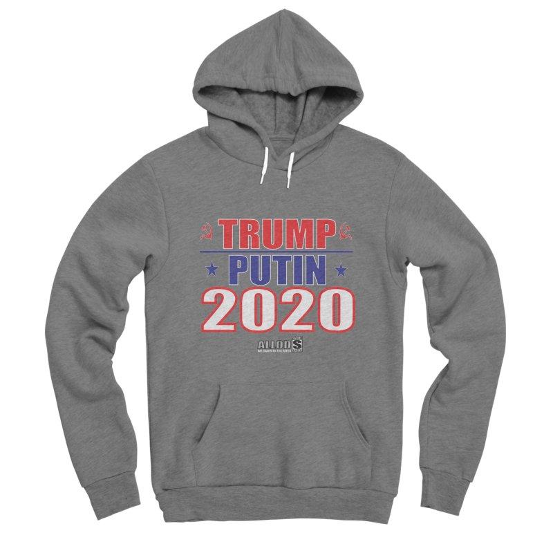 TRUMP PUTIN 2020! MAKE AMERICA BORSHT AGAIN! Men's Sponge Fleece Pullover Hoody by America's Last Line of Defense