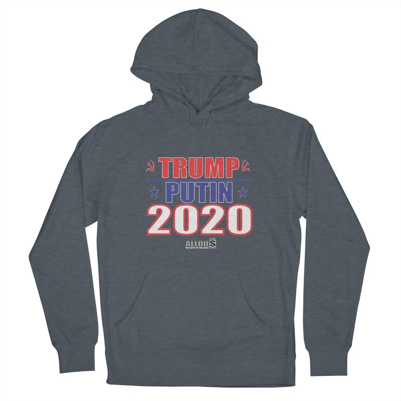 TRUMP PUTIN 2020! MAKE AMERICA BORSHT AGAIN! Men's French Terry Pullover Hoody by America's Last Line of Defense