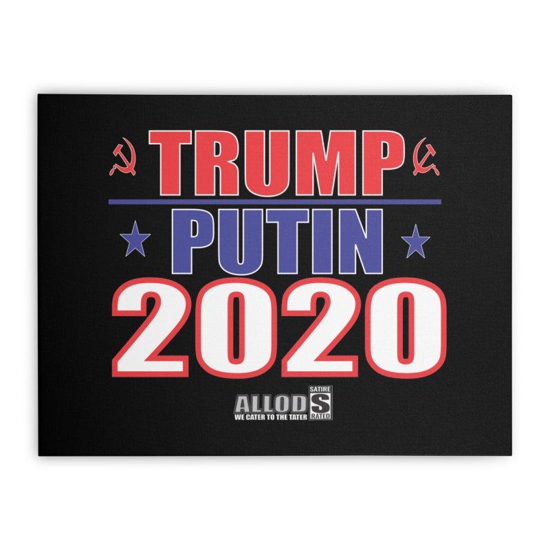 TRUMP PUTIN 2020! MAKE AMERICA BORSHT AGAIN! Home Stretched Canvas by America's Last Line of Defense