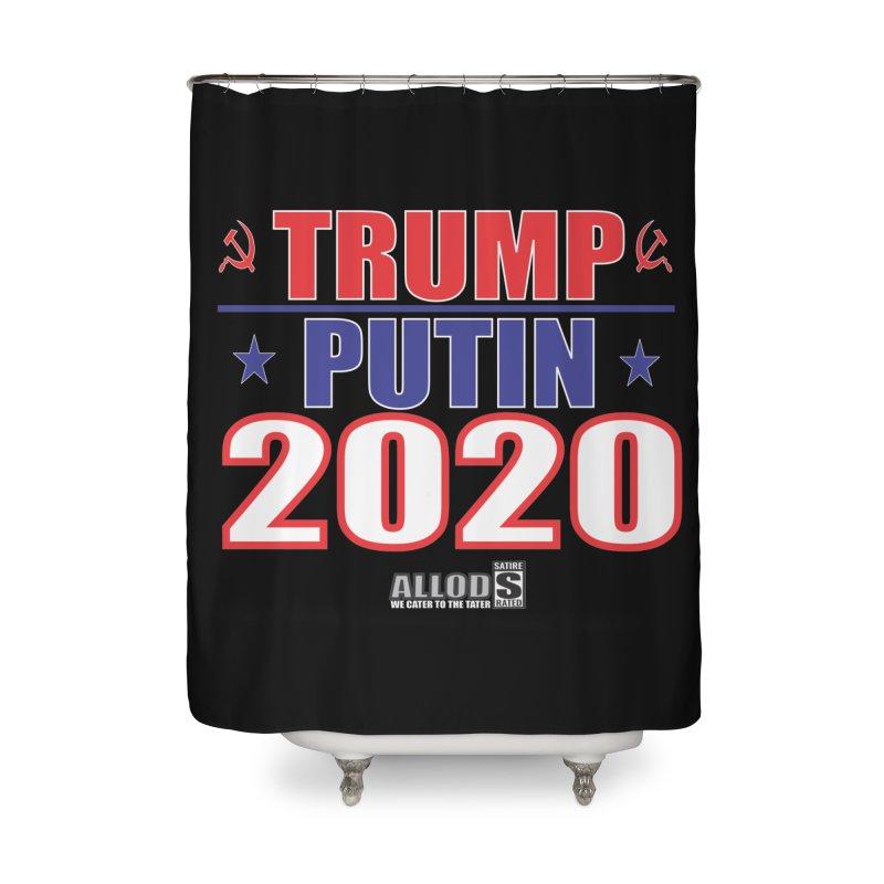TRUMP PUTIN 2020! MAKE AMERICA BORSHT AGAIN! Home Shower Curtain by America's Last Line of Defense