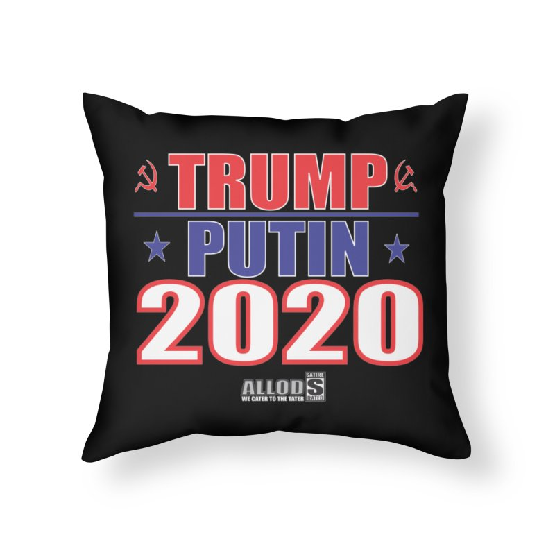 TRUMP PUTIN 2020! MAKE AMERICA BORSHT AGAIN! Home Throw Pillow by America's Last Line of Defense