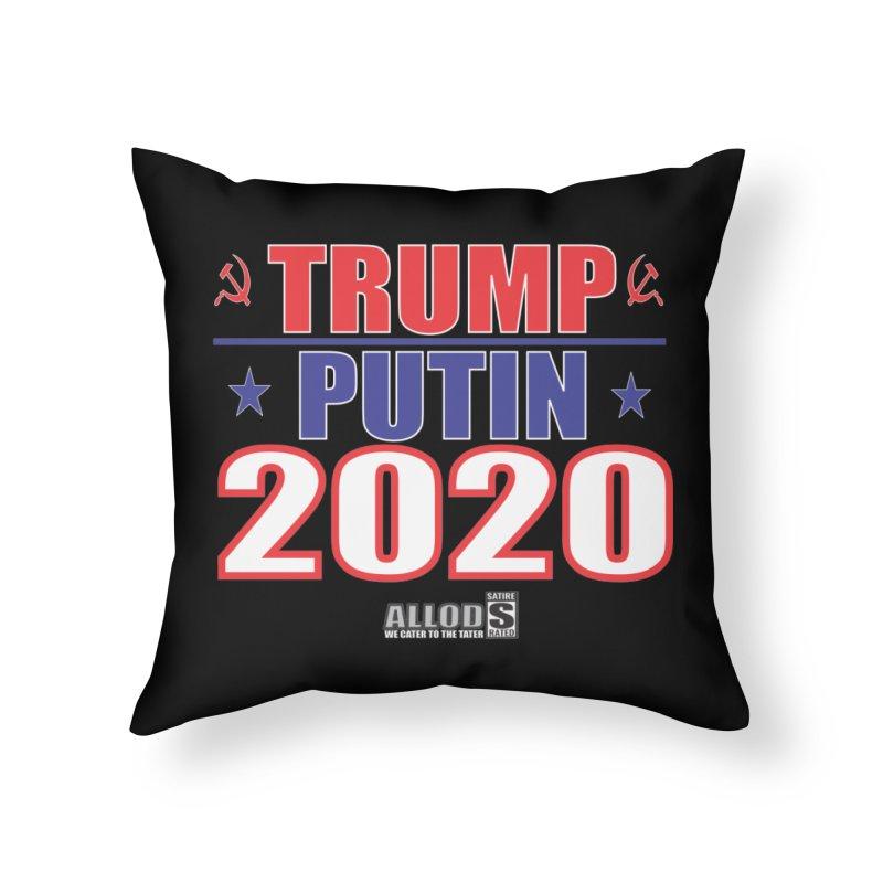 TRUMP PUTIN 2020! MAKE AMERICA BORSHT AGAIN! Home Throw Pillow by America's Last Line of Defense