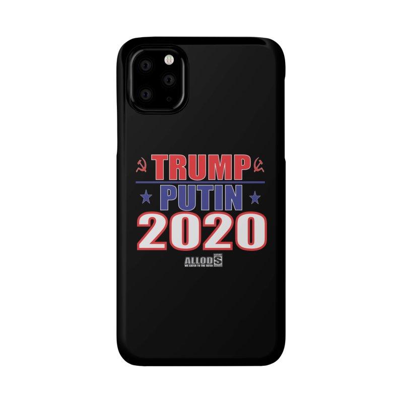 TRUMP PUTIN 2020! MAKE AMERICA BORSHT AGAIN! Accessories Phone Case by America's Last Line of Defense