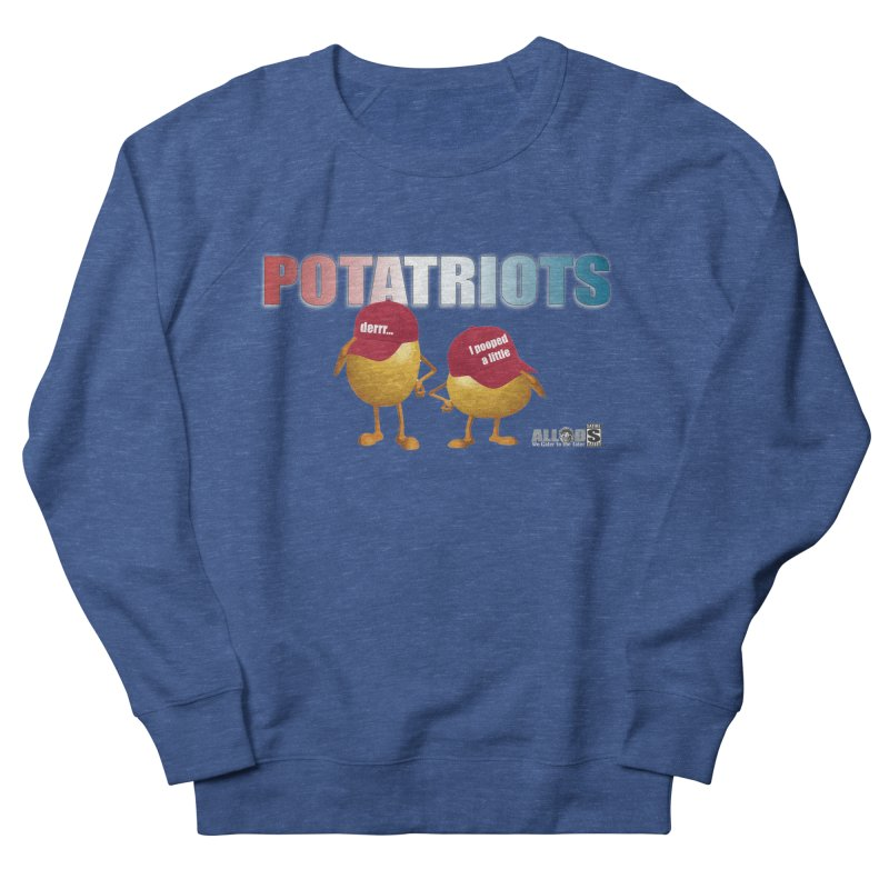 POTATRIOTS! Women's French Terry Sweatshirt by America's Last Line of Defense