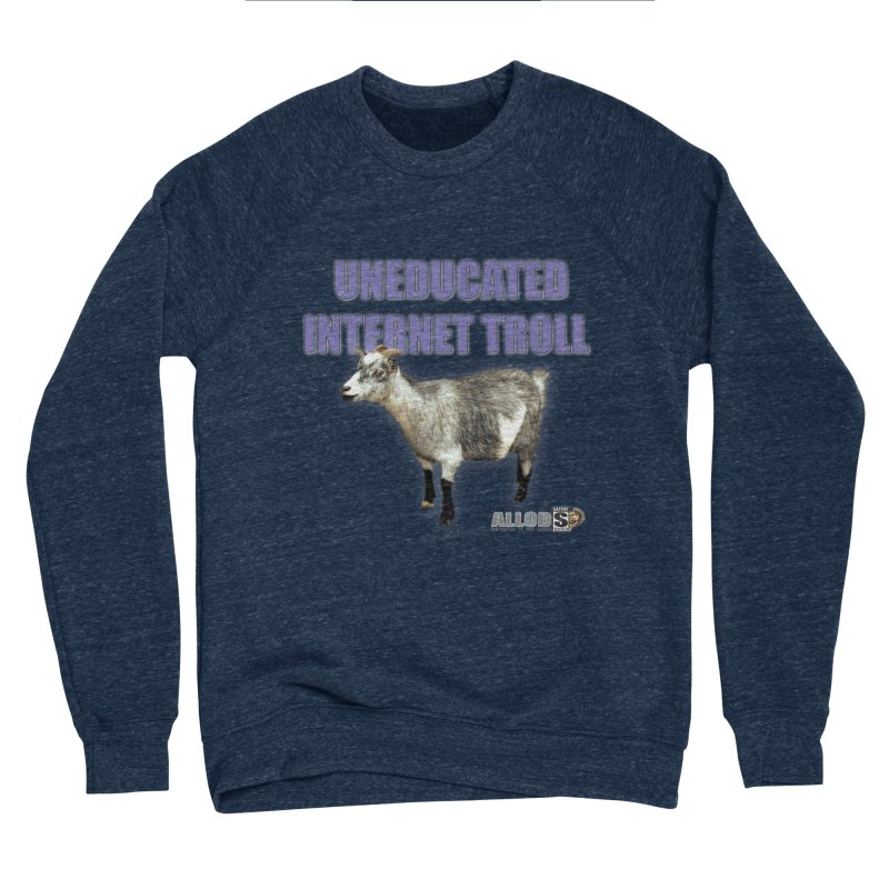 Uneducated Internet Troll Men's Sponge Fleece Sweatshirt by America's Last Line of Defense