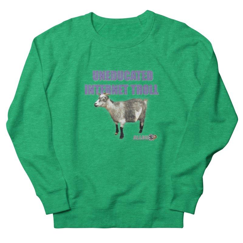 Uneducated Internet Troll Women's Sweatshirt by America's Last Line of Defense