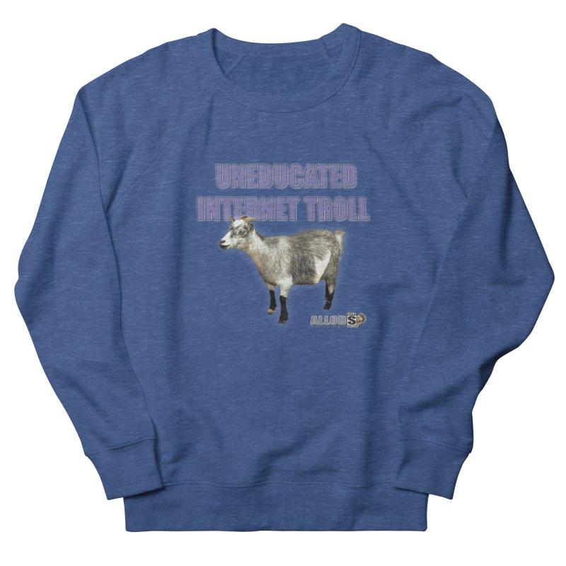 Uneducated Internet Troll Men's Sweatshirt by America's Last Line of Defense