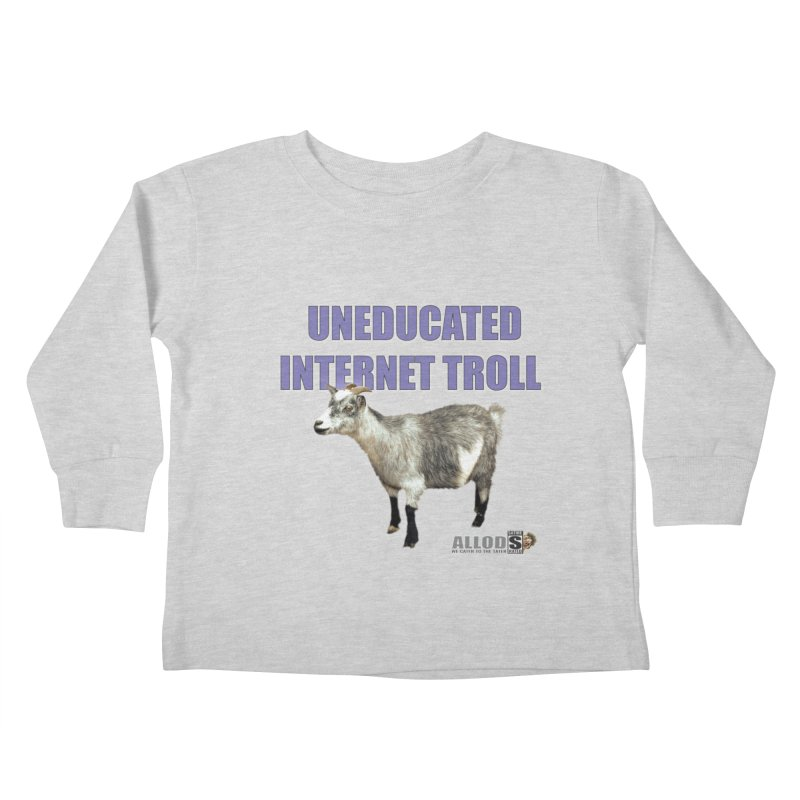 Uneducated Internet Troll Kids Toddler Longsleeve T-Shirt by America's Last Line of Defense