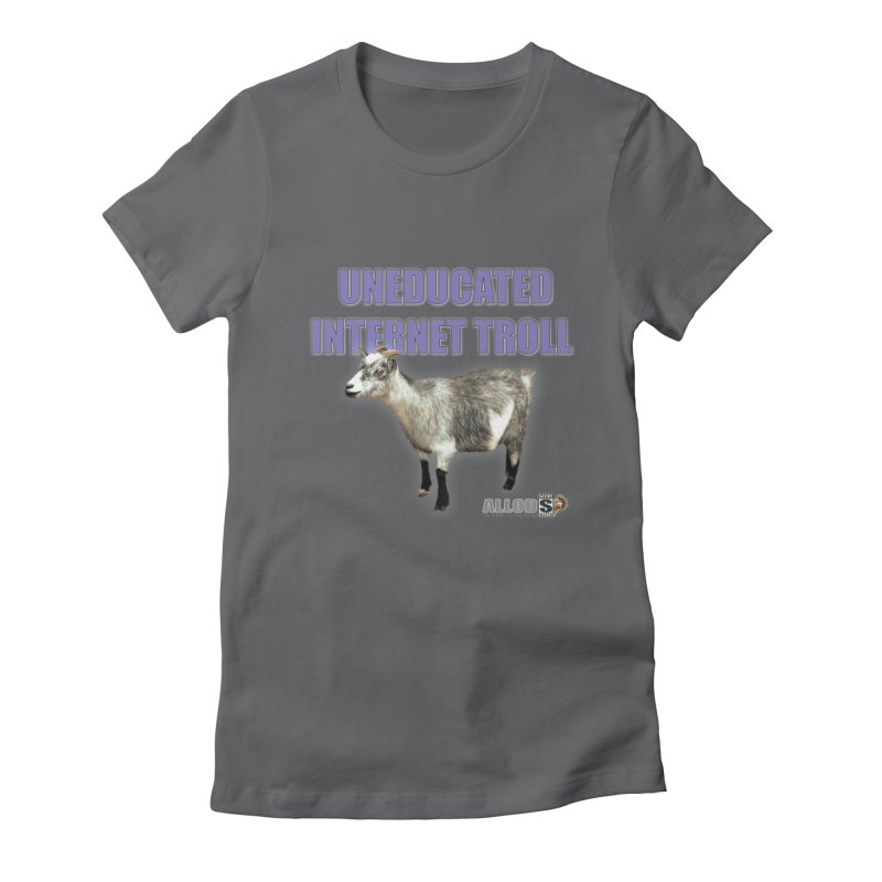 Uneducated Internet Troll Women's Fitted T-Shirt by America's Last Line of Defense