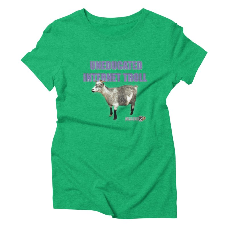 Uneducated Internet Troll Women's Triblend T-Shirt by America's Last Line of Defense