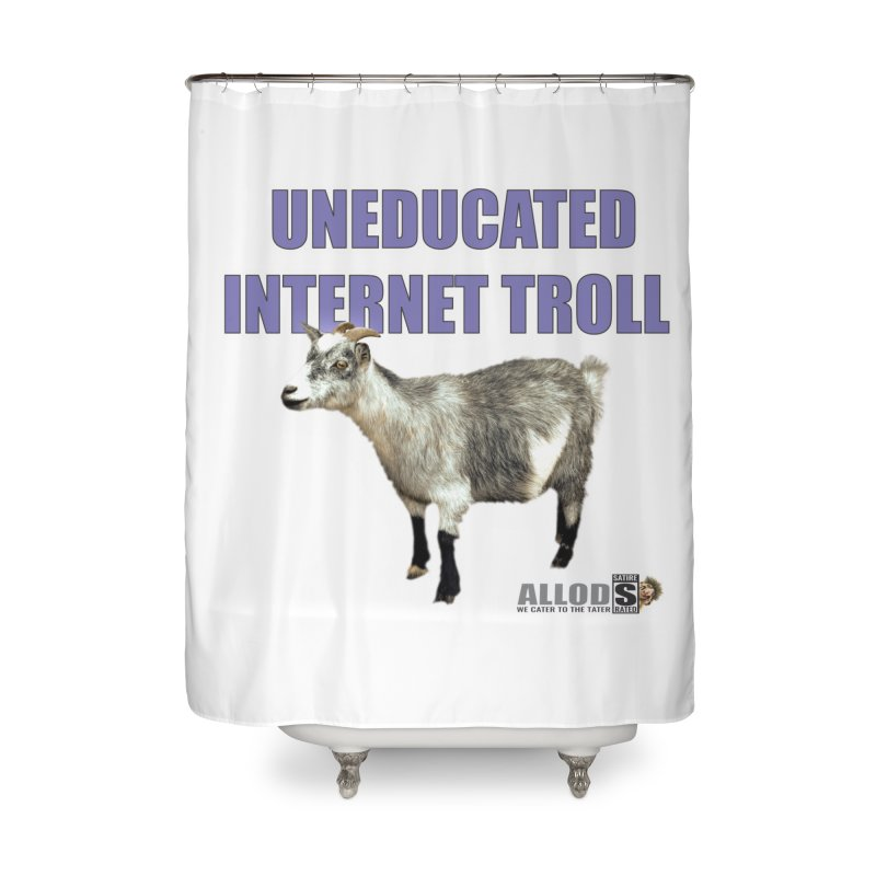 Uneducated Internet Troll Home Shower Curtain by America's Last Line of Defense