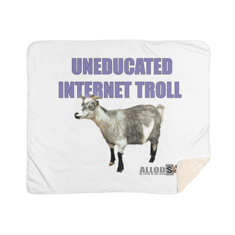 Uneducated Internet Troll Home Sherpa Blanket Blanket by America's Last Line of Defense