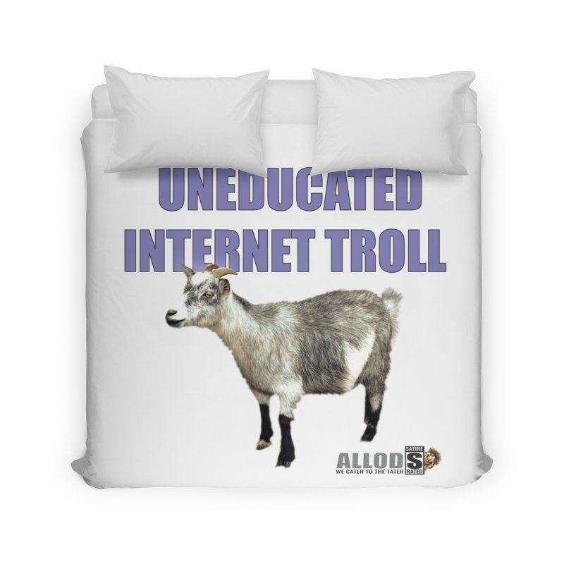 Uneducated Internet Troll Home Duvet by America's Last Line of Defense
