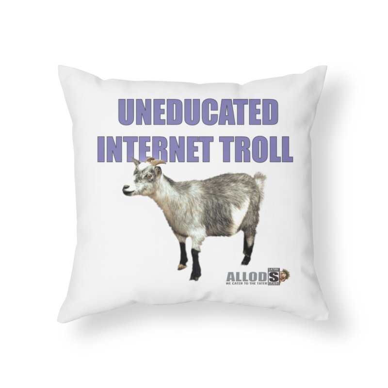 Uneducated Internet Troll Home Throw Pillow by America's Last Line of Defense