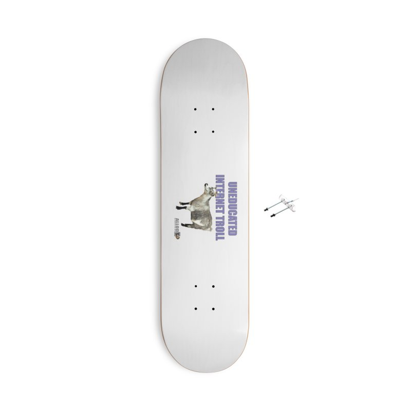 Uneducated Internet Troll Accessories Skateboard by America's Last Line of Defense