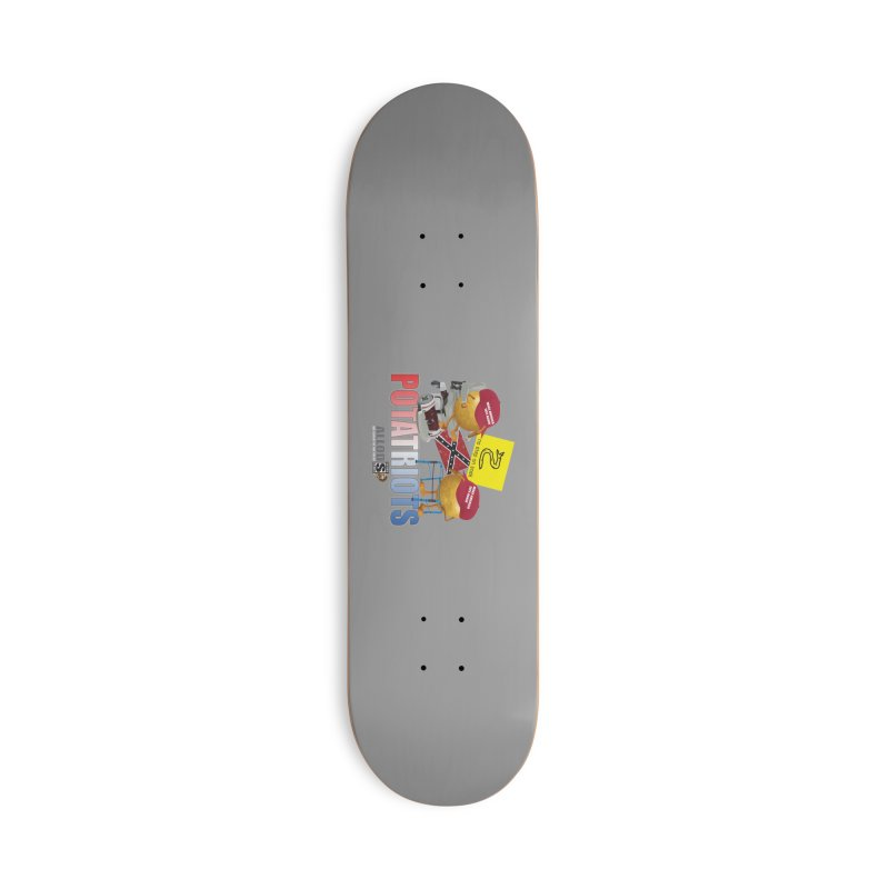 POTATRIOT SALUTE! Accessories Skateboard by America's Last Line of Defense