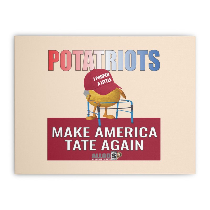 Poor Poopy Potatriot Home Stretched Canvas by America's Last Line of Defense