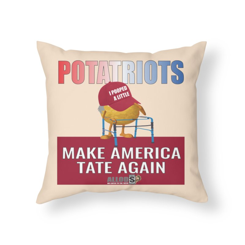 Poor Poopy Potatriot Home Throw Pillow by America's Last Line of Defense