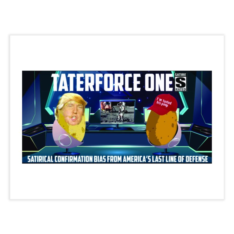 Tater Force One Home Fine Art Print by America's Last Line of Defense