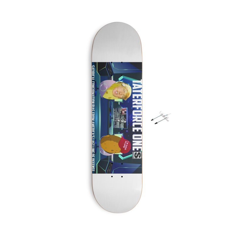 Tater Force One Accessories Skateboard by America's Last Line of Defense