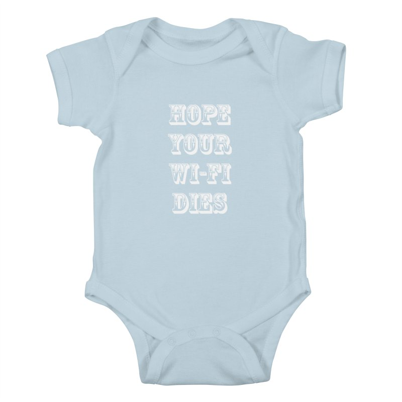 Hope Your Wi-Fi Dies - The Revenge Of The Angry Girlfriend Kids Baby Bodysuit by ALMA VISUAL's Artist Shop
